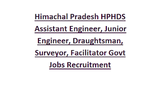 Himachal Pradesh HPHDS Assistant Engineer, Junior Engineer, Draughtsman, Surveyor, Facilitator Govt Jobs Recruitment Notification 2018