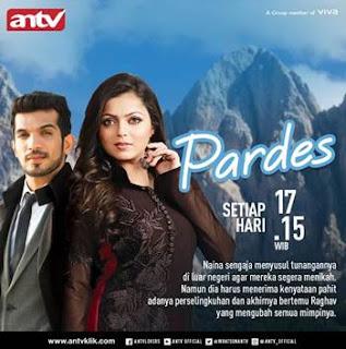 Sinopsis Pardes ANTV Episode 45 - Rabu 7 Maret 2018