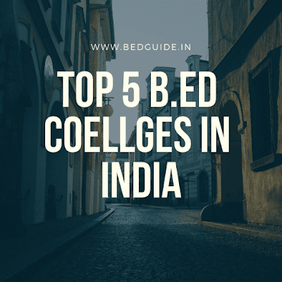 Top 5 Best Government B.ed Colleges in India