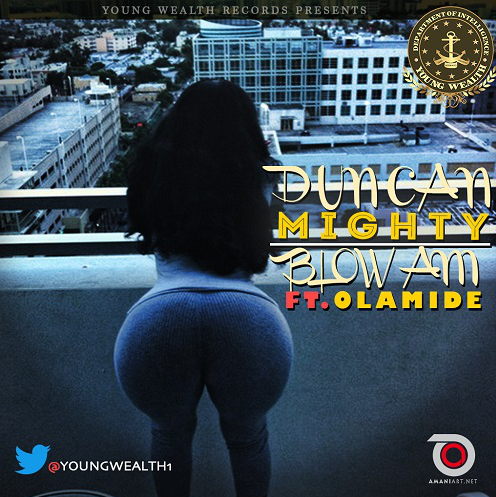 Duncan Mighty [@youngwealth1] - Blow am Ft Olamide