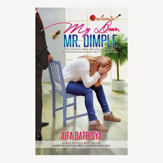 AKAN DATANG|| MY DEAR, MR DIMPLE,SINOPSIS MY DEAR MR DIMPLE, NOVEL MY DEAR MR DIMPLE, BARISAN PELAKON MY DEAR MR DIMPLE,OST MY DEAR MR DIMPLE,LAGU-LAGU DALAM MY DEAR MR DIMPLE,BELI ONLINE NOVEL MY DEAR MR DIMPLE, TONTON ONLINE MY DEAR MR DIMPLE