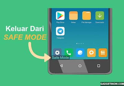 Ini Dia Cara Mudah Untuk Keluar dari Safe Mode (Mode Aman) di Android