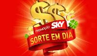Promoção SKY Sorte em Dia skysorteemdia.com.br