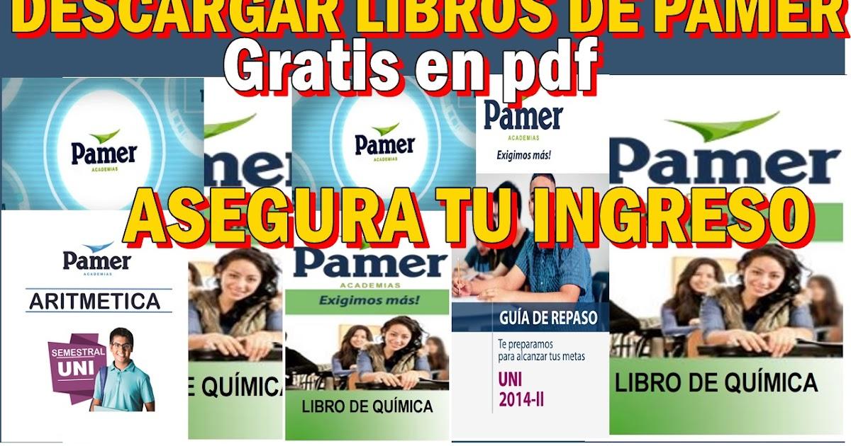 DESCARGA GRATIS LOS LIBROS DE PAMER UNI EN PDF