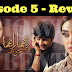 Ranjha Ranjha Kardi Episode 5 - Review - A story with Pace But Engaging