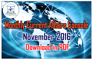 Monthly Current Affairs Console – November 2016 | Download in PDF