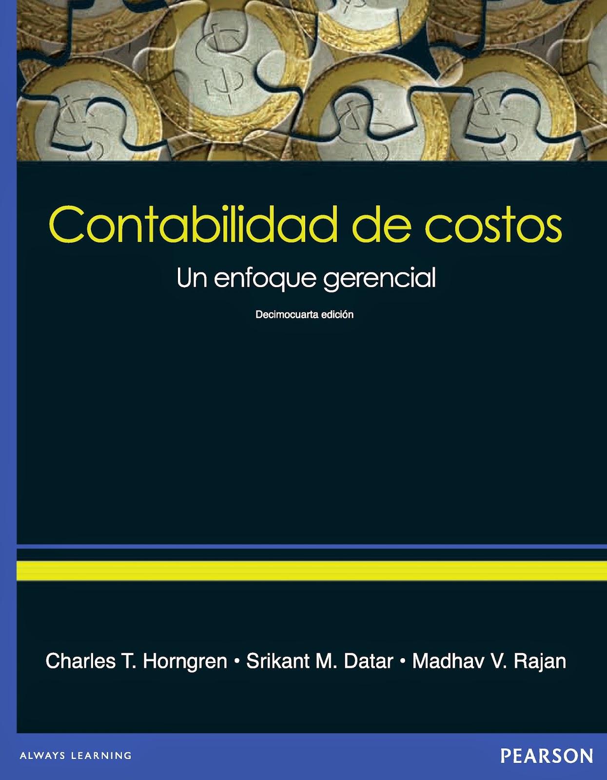 CONTABILIDAD DE COSTOS (Charles T. Horngren, Srikant M ... @tataya.com.mx 2021