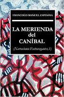 "Portada de ""La merienda del caníbal"", de Francisco Manuel Espinosa, Sap"