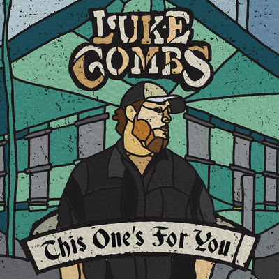 Luke Combs - This One's For You - Album Download, Itunes Cover, Official Cover, Album CD Cover Art, Tracklist