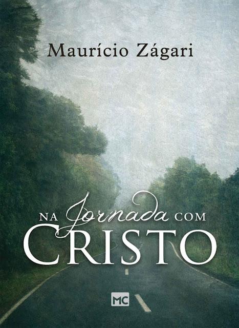 Na jornada com Cristo Maurício Zágari