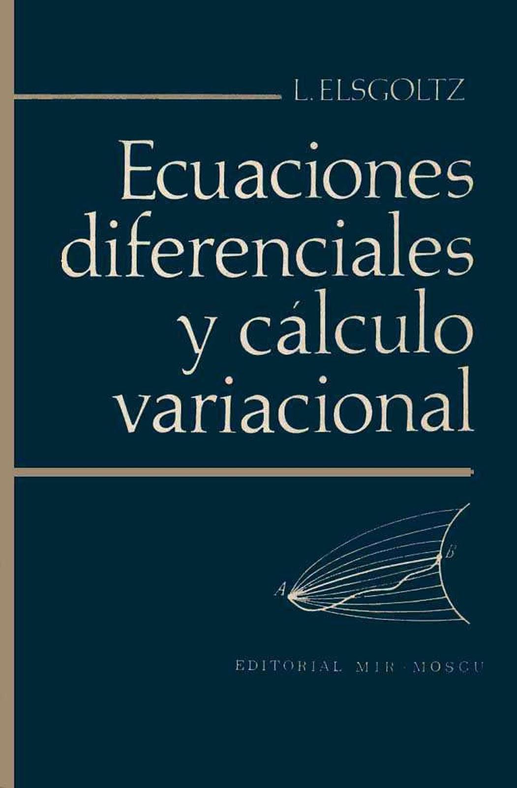 Ecuaciones diferenciales y cálculo variacional – L. Elsgoltz