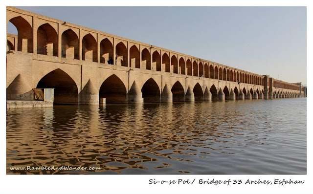 Iran: Bridges of Esfahan - Si-O-se Pol Bridge - Ramble and Wander