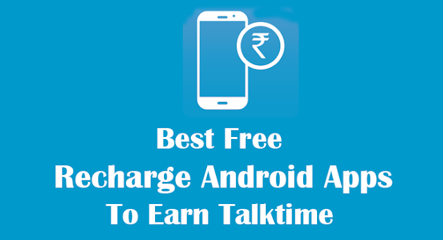 Best Free Recharge Android Apps to Earn Talktime