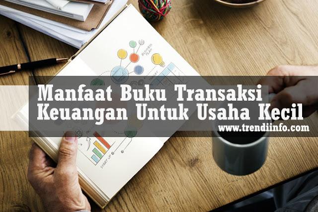 manfaat buku transaksi keuangan dalam usaha kecil baru