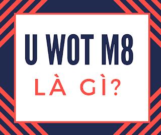u wot m8 là gì