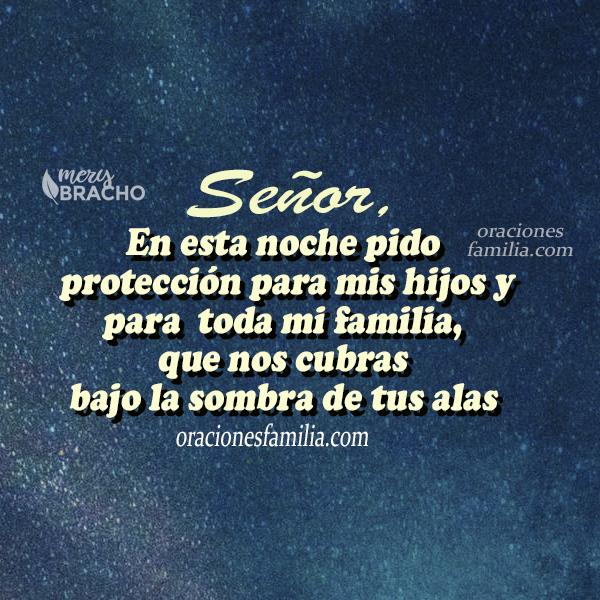 oracion de proteccion de la familia los hijos en la noche para dormir tranquilos oraciones por Mery Bracho