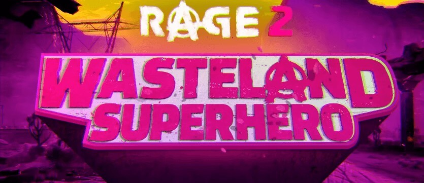 New Rage 2 Wasteland Superhero Trailer