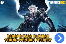 Kenapa User Alucard Sering Menjadi Feeder?