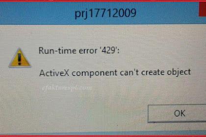 Solusi eSPT Tahunan PPh Badan Error Run-time Error 429 ActiveX Component Can't Create Object