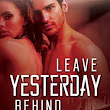 #MFRWauthor BOOK SPOTLIGHT: Leave Yesterday Behind @LaurenLinwood