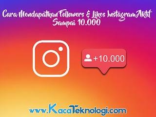 Cara Mendapatkan 10.000 Auto Followers dan Likes Instagram Indonesia Aktif Dengan Aman