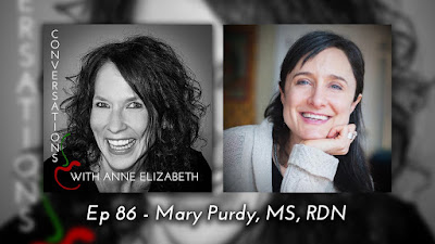 Conversations with Anne Elizabeth Podcast featuring Registered Dietitian Mary Purdy