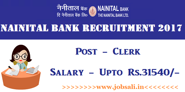 Nainital Bank Careers, Clerk Jobs in Bank, Latest Bank Vacancy 2017