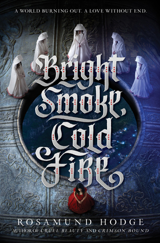 Bright smoke cold fire Rosamund Hodge cover