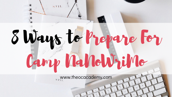 8 Ways to Prepare For Camp NaNoWriMo