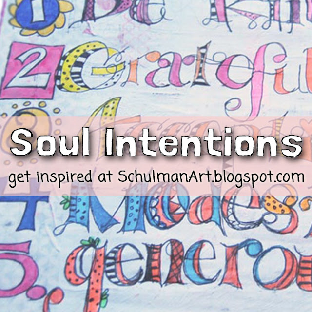 art journal ideas | art journal prompts | art journal pages http://schulmanart.blogspot.com/2016/03/soul-intentions.html