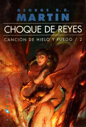 Reseña Choque De Reyes De George R R Martin El Caballero Del árbol Sonriente