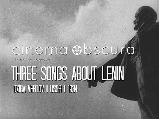Cinema Obscura | Three Songs About Lenin | 1934