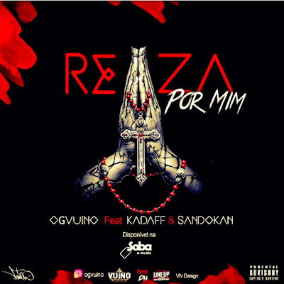 OG Vuino ft. Kadaff - Reza Por Mim (& Sandocan) 2018