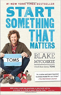 Start Something That Matters- Blake Mycoskie
