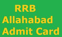 RRB Allahabad Admit Card