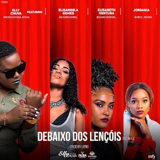 Dj Elly Chuva feat. Elisangela Gomes, Elisabeth Ventura & Jordania - Debaixo dos Lençois