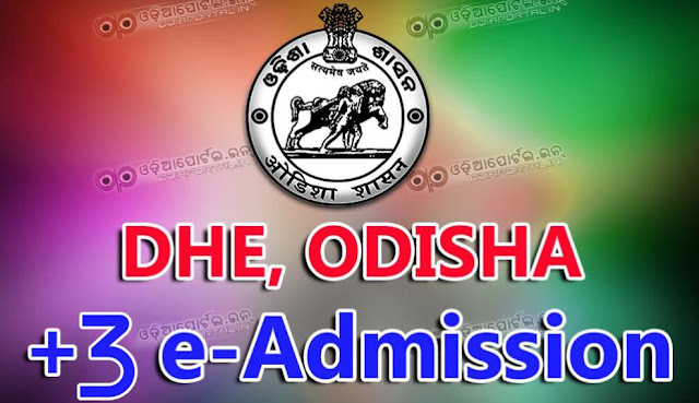 +3 eAdmission Phase-II for the Session 2016-17. DHE Odisha published official notification about +3 e-Admission Phase-II for the Session 2016-17. Following dateline has been finalized for e-Admission in all Degree Colleges of the State under project Student Academic Management System (SAMS).Key Dates for +3 e-Admission Phase- 2 for the Session 2016-17 online offline CAF odisha chse online plus 3 admission eadmission odisha 2016-17 Phase-II