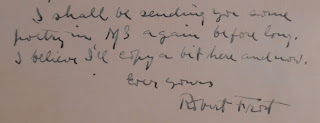 "Last sentence of letter to Haines, ""I shall be sending you some poetry in MS again before long. I believe I'll copy a bit here and now."" signed by Robert Frost"