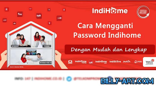 Cara Mudah Mengganti Password Wifi Indihome