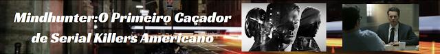 https://superatmosferaa.blogspot.com.br/2017/10/mindhuntero-primeiro-cacador-de-serial.html