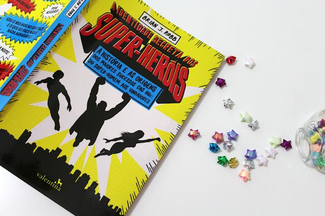 A Identidade Secreta dos Super-Heróis - Brian J. Robb