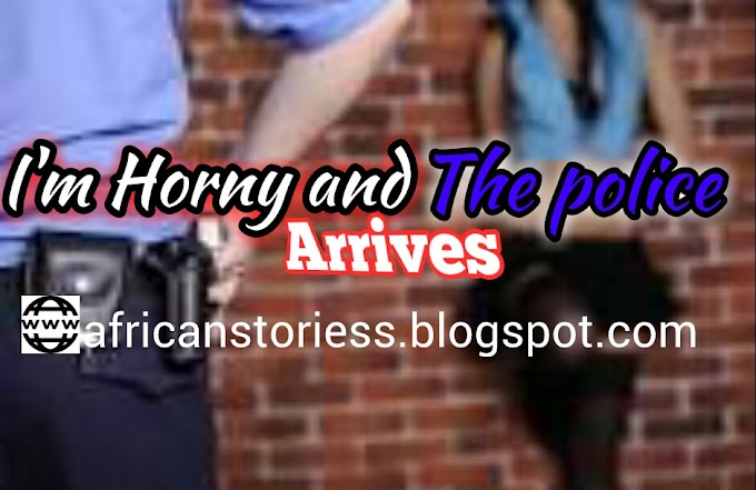 [Story] I'm Horny And The Police Arrives – Episode 1