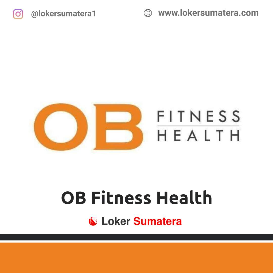 Lowongan Kerja Pekanbaru: OB Fitness Health September 2020