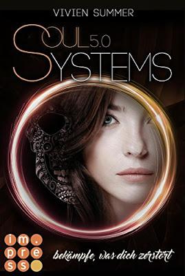 Neuerscheinungen im August 2018 #1 - SoulSystems 5: Bekämpfe, was dich zerstört von Vivien Summer