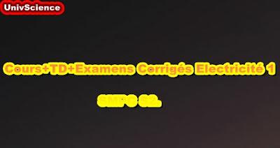 Cours+TD+Examens Corrigés Electricité 1 SMPC S2.