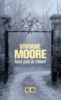 http://books-tea-pie.blogspot.fr/2013/06/ainsi-puis-je-mourir-viviane-moore.html