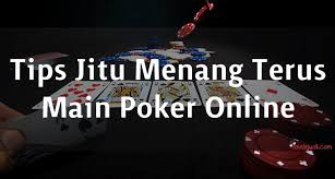 Tiga Tips Jitu Menang Main Poker Online