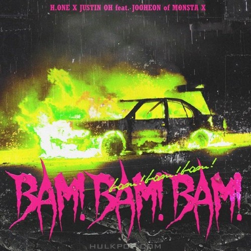 H.ONE X JUSTIN OH – BAM!BAM!BAM‬! (feat. JOOHEON of MONSTA X) – Single