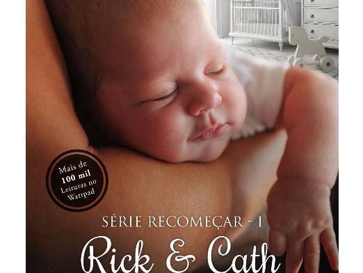 (Resenha) Rick e Cath  - Série Recomeçar  vol 1 - Eva Zooks