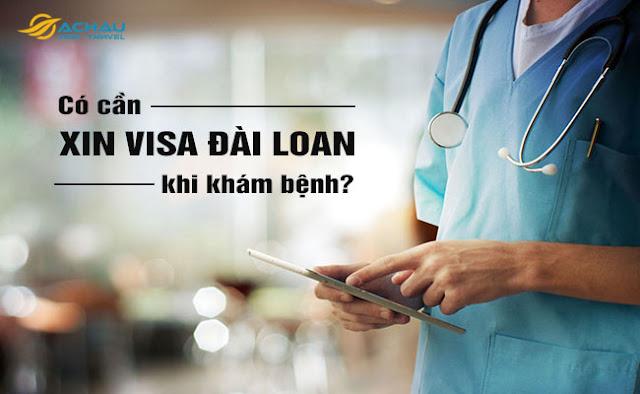 Có cần xin visa Đài Loan khi đi khám bệnh ở đây không?